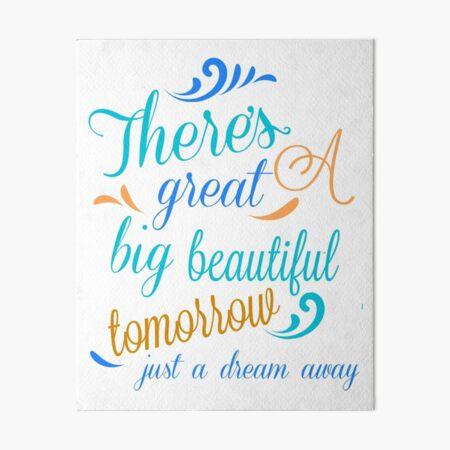 Great Big Beautiful Tomorrow Art Board Print