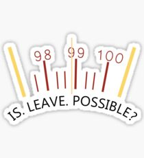 IS LEAVE POSSIBLE? Sticker