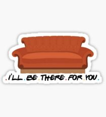 I'll Be There For You - Friends Sticker