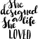 She designed a life She loved by Anastasiia Kucherenko