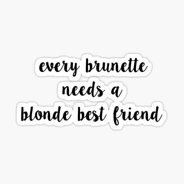 brunette and blonde best friend sticker Sticker