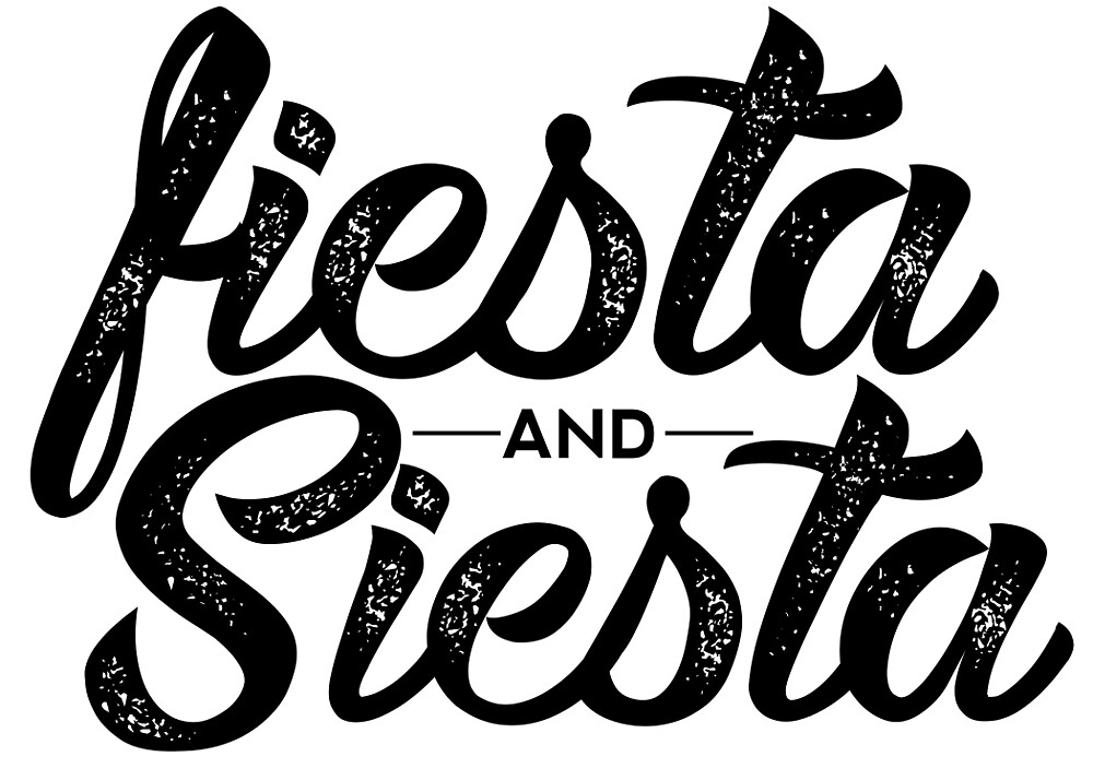 Quot Fiesta And Siesta Quot By Baileymincer Redbubble
