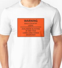 Avalanche Blasting Warning Sign Unisex T-Shirt