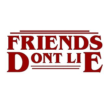 Stranger Things - Friends Don't Lie (white) by nerdytalks