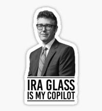 Ira Glass Is My Copilot Sticker