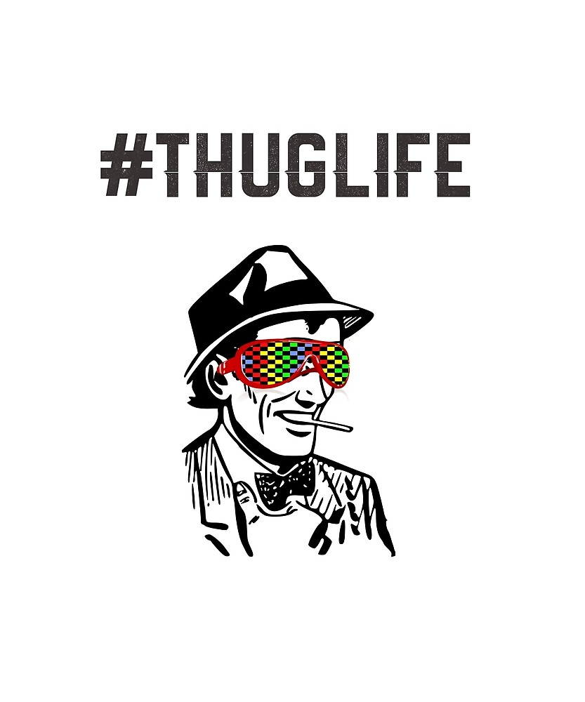 #ThugLife - Hashtag Retro Guy with Retro Sunglasses by sgibby80