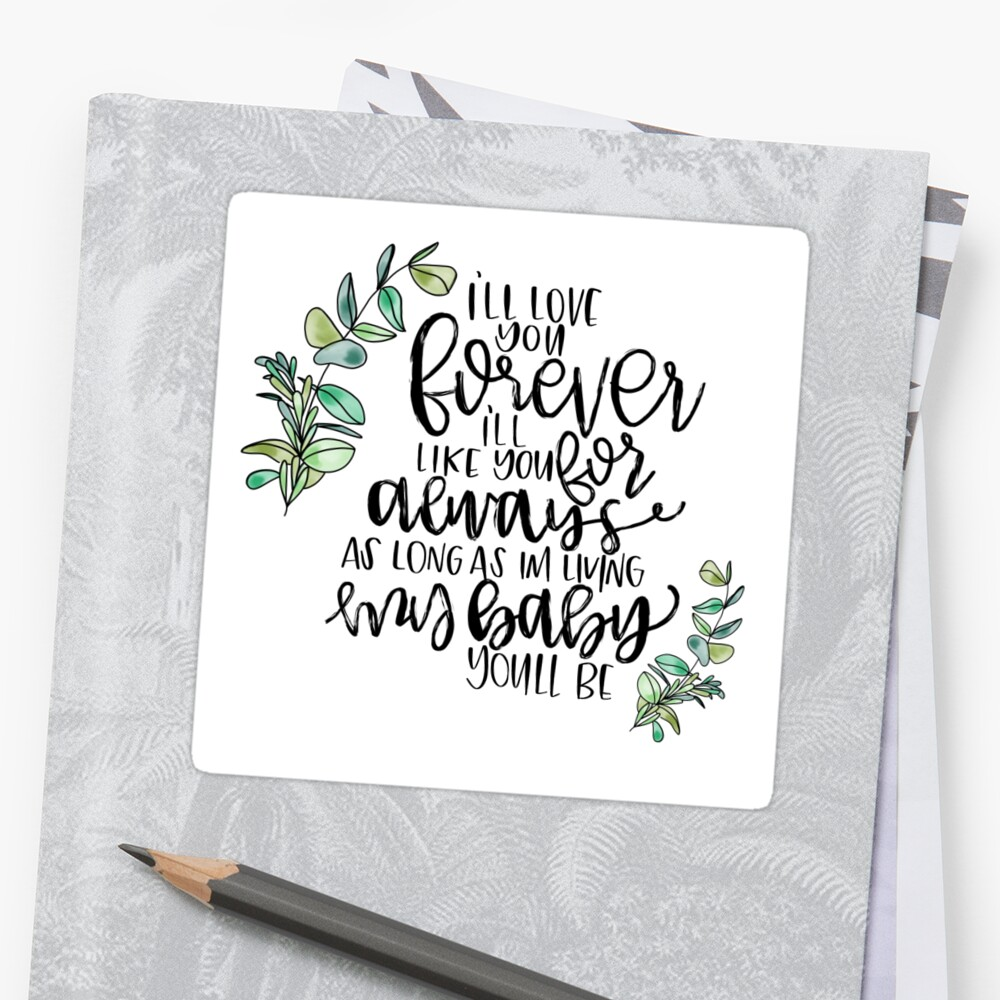 "I Ll Love You Forever Quote I'll Love You Forever Quote"" Stickerscalibygabi  Redbubble"