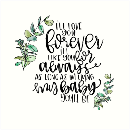 Ill Love You Forever Quote Art Prints By Calibygabi Redbubble