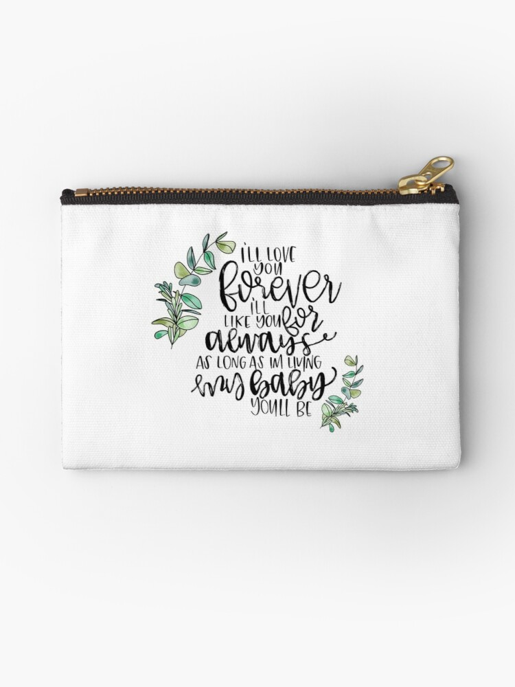 I'll Love You Forever Quote Studio Pouches By CaliByGabi Redbubble New I Ll Love You Forever Quote