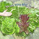 We Eat Real Food by NadineMay