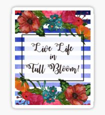 Live Life in Full Bloom | Watercolor Floral Stripes Sticker
