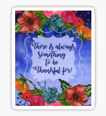 Always Something to Be Thankful For | Floral Watercolor Sticker