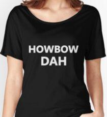 HOWBOW DAH Women's Relaxed Fit T-Shirt