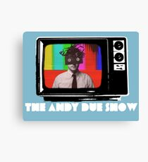 The Andy Due Show Canvas Print