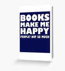 Books make me happy T-shirt Greeting Card