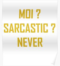 Me Sarcastic Never - Moi Sarcastic Never Poster