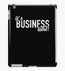 It's Business Time iPad Case/Skin