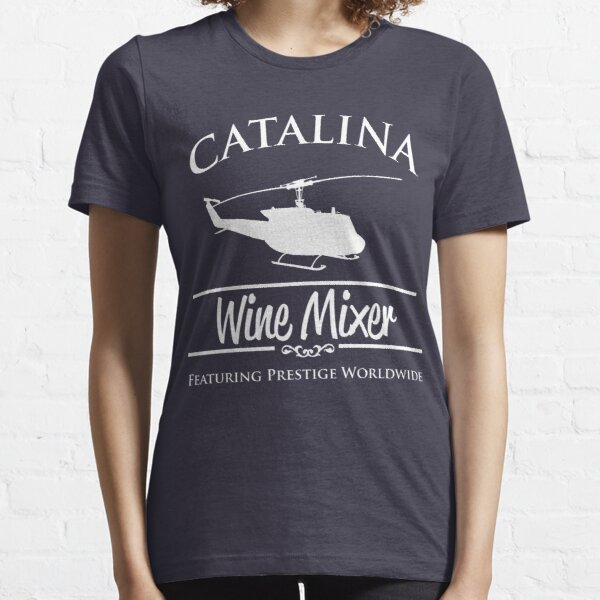 Catalina Wine Mixer Prestige Worldwide Essential T-Shirt