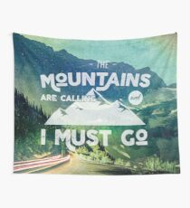 Forest Mountains Wanderlust Adventure Quote - The Mountains are Calling and I Must Go Wall Tapestry