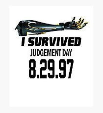 I Survived Judgement Day Terminator black Photographic Print