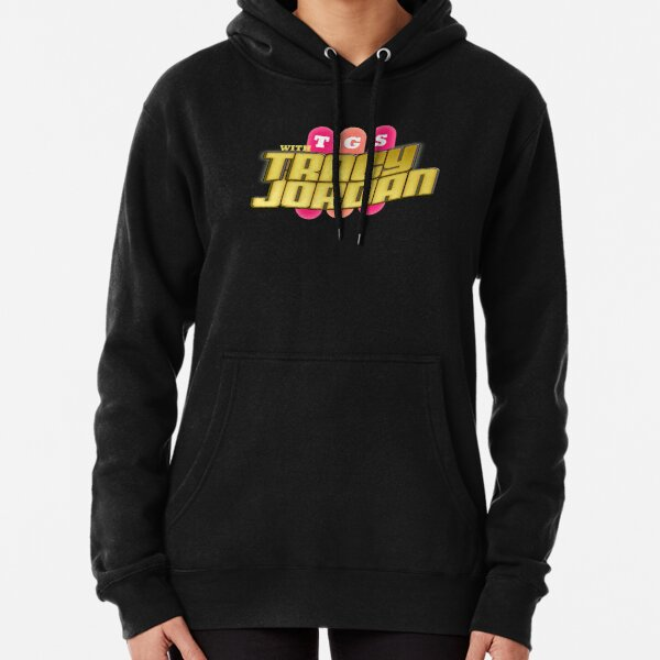 TGS with Tracy Jordan : Inspired By 30 Rock Pullover Hoodie