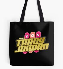 TGS with Tracy Jordan : Inspired By 30 Rock Tote Bag