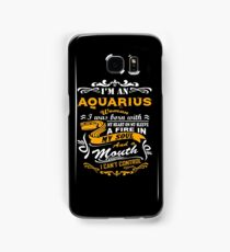 I'm an aquarius woman i was born with my heart on my sleeve a fire in my soul and a mouth Samsung Galaxy Case/Skin