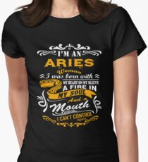 I am an aries woman i was born with my heart on my sleeve a fire in my soul and a mouth Womens Fitted T-Shirt