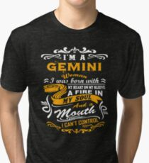 I am a gemini woman i was born with my heart on my sleeve a fire in my soul and a mouth Tri-blend T-Shirt