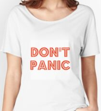 Don't Panic 2 Women's Relaxed Fit T-Shirt