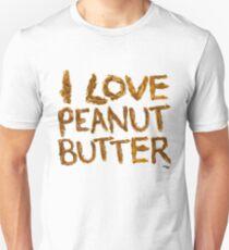 I LOVE PEANUT BUTTER! T-Shirt