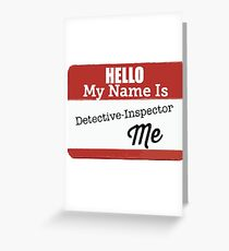 Detective inspector me Greeting Card