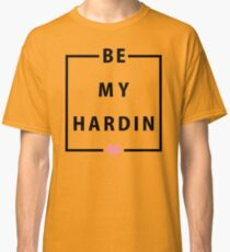 Official Anna Todd - Be My Hardin Tee Classic T-Shirt