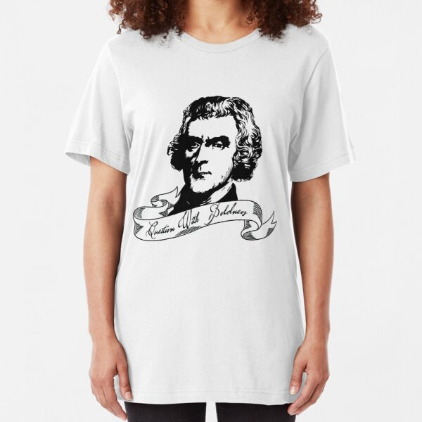 Thomas Jefferson - Question With Boldness Slim Fit T-Shirt