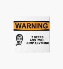 Warning 2 Beers  In Dog Beers Shirt Art Board