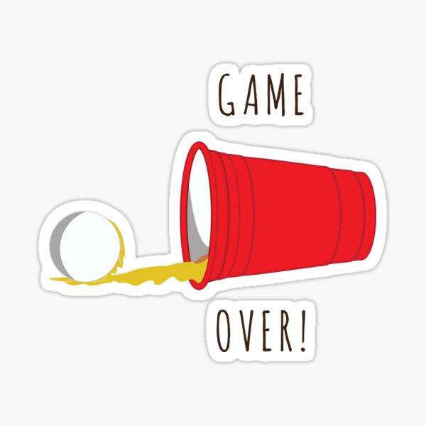 Beer Pong, Game Over Sticker