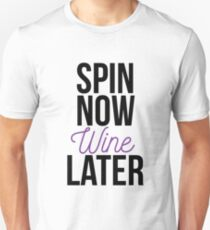 Spin Now Wine Later Unisex T-Shirt