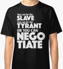 Slave Tyrant Negotiate (2) Classic T-Shirt