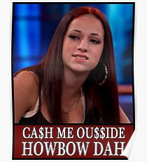 Cash Me Ousside Poster