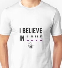 I Believe In Love (Asexual) Unisex T-Shirt