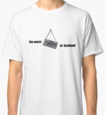 (the worst) TOILET (in Scotland) Classic T-Shirt