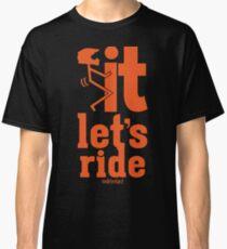 Ride Your Dirt Bike  Classic T-Shirt