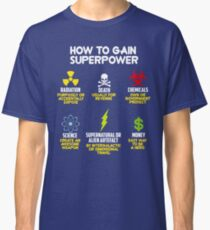 how to gain superpower Classic T-Shirt