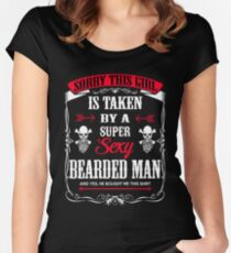 Beard Sorry This Girl Is Taken By A Super Sexy Bearded Man Women's Fitted Scoop T-Shirt