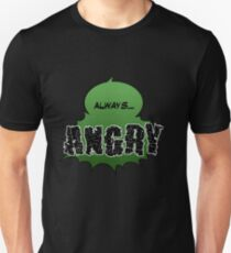 Always... ANGRY T-Shirt