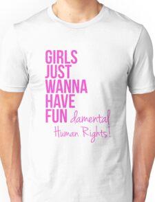 Girls Just Wanna Have Fundamental Human Rights Unisex T-Shirt