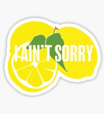 "Beyonce ""I Ain't Sorry"" Lemon Sticker"