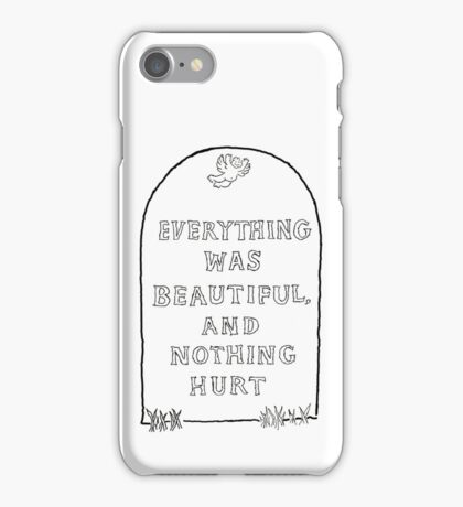 Everything was Beautiful and Nothing Hurt. iPhone Case/Skin