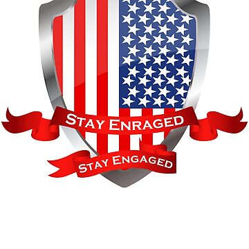 Stay Enraged, Stay Engaged by apalooza