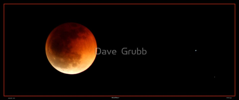 Blood Moon by Dave  Grubb